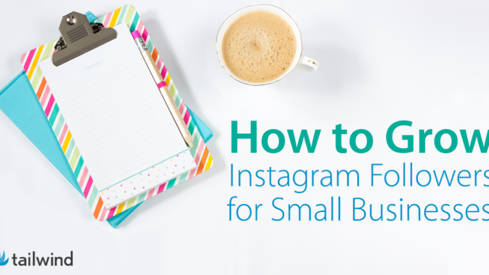 Learn How to Grow Instagram Followers for Small Businesses